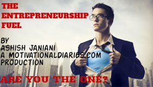 THE ENTREPRENEURSHIP FUEL (THE RICH RANGER INCLUDED)