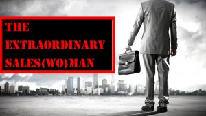 THE EXTRAORDINARY SALES(WO)MAN-THE ULTIMATE SALES COURSE
